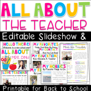 All About the Teacher Editable Slideshow and Printables for Back to School