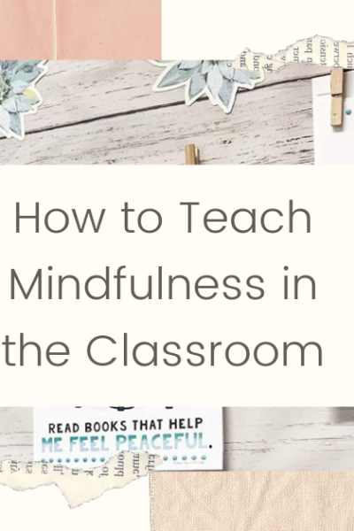 How to Teach Mindfulness in the Classroom